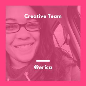 Creative Team Erica