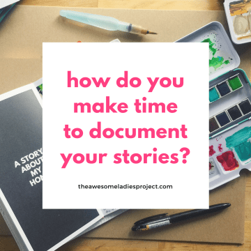 How do you make time to tell your stories