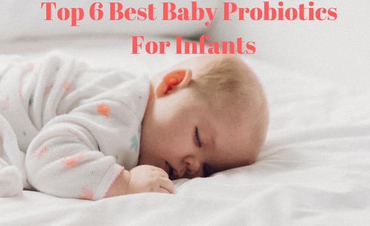 Top 6 Best Baby Probiotics For Infants