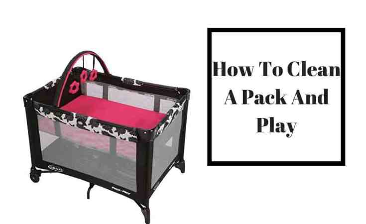 How To Clean A Pack And Play