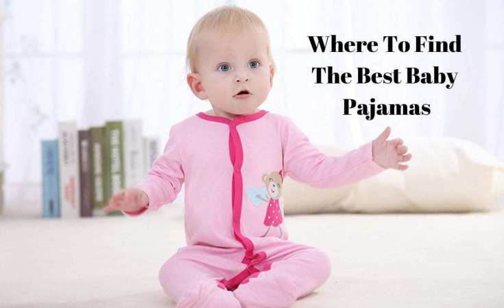 Where To Find The Best Baby Pajamas