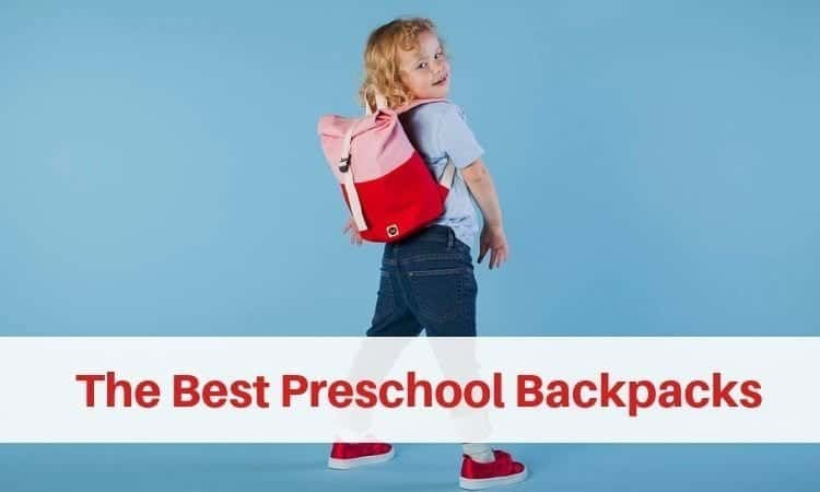 The Best Preschool Backpacks that Your Toddler Will Love