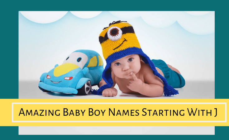 Amazing Baby Boy Names Starting With J