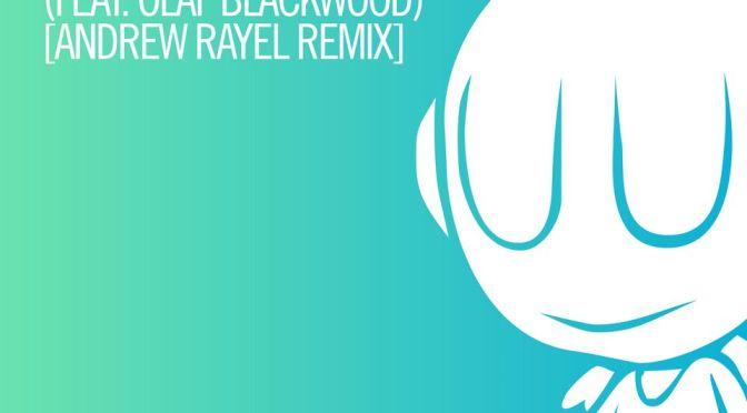 Armin Van Buuren & Garibay – I Need You (feat. Olaf Blackwood) [Andrew Rayel Remix]