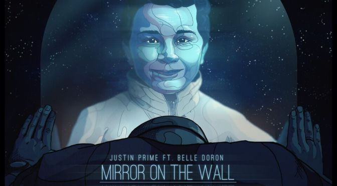 JUSTIN PRIME TURNS PERSONAL HARDSHIPS INTO EMPOWERING SINGLE: 'MIRROR ON THE WALL' (FEAT. BELLE DORON)