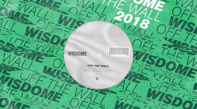 WISDOME RETURN TO THE SPOTLIGHT WITH 2018 VERSION OF SMASH HIT 'OFF THE WALL'