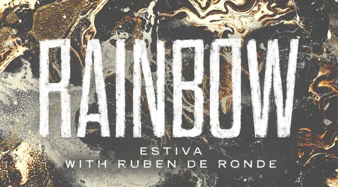 ESTIVA X RUBEN DE RONDE – RAINBOW