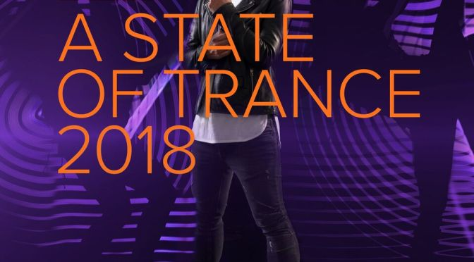 ARMIN VAN BUUREN STRENGTHENS THE TRANCE EMPIRE WITH 'A STATE OF TRANCE 2018' ALBUM