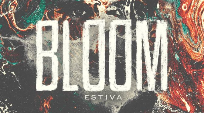 OUT NOW: Estiva – Bloom