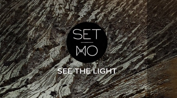 SET MO RELEASE NEW TRACK  'SEE THE LIGHT'