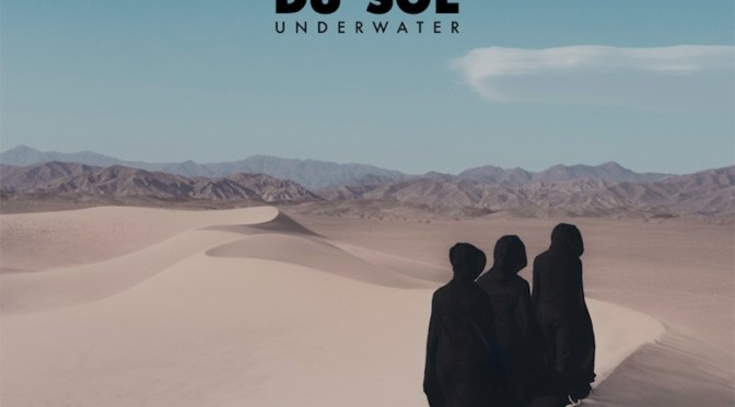 LIVE ELECTRONIC TRIO RÜFÜS DU SOL REVEAL SECOND TRACK 'UNDERWATER' FROM FORTHCOMING ALBUM