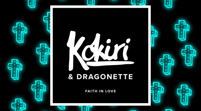 LIVERPOOL NATIVE KOKIRI LINKS UP WITH TORONTO'S DRAGONETTE ON NEW SINGLE 'FAITH IN LOVE'