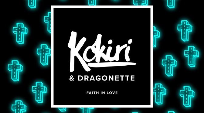 LIVERPOOL NATIVE KOKIRI LINKS UP WITH TORONTO'S DRAGONETTE ON NEW SINGLE 'FAITH IN LOVE'