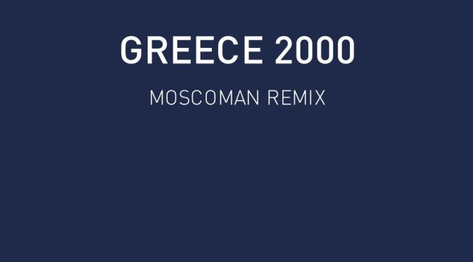 Moscoman serve up two versions of Three Drives On A Vinyl's timeless masterpiece 'Greece 2000'