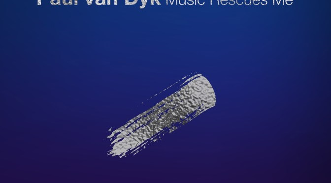 PAUL VAN DYK – THE NEW ALBUM – 'MUSIC RESCUES ME' // NEW SINGLE w/ALEX M.O.R.P.H. – 'VOYAGER'
