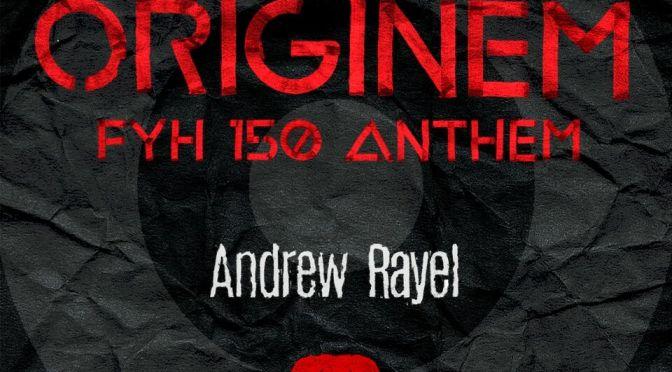 "OUT NOW: ANDREW RAYEL, ""ORIGINEM"" (FYH 150 Anthem) (inHarmony Music)"