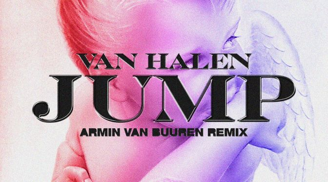 """LEGENDARY DJ/PRODUCER ARMIN VAN BUUREN REMIXES ICONIC VAN HALEN SINGLE """"JUMP"""""""