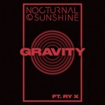 NOCTURNAL SUNSHINE IGNITES 2020 WITH 'GRAVITY' FEATURING RY X   TAKEN FROM THE ACCLAIMED 2019 ALBUM 'FULL CIRCLE'
