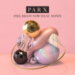 PARX RELEASES NEW SUMMER ANTHEM 'FEEL RIGHT NOW' FEAT. NONÔ SAMPLING THE ICONIC AXEL F AND THEME TUNE FOR 'BEVERLY HILLS COP'