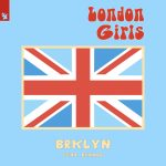 BRKLYN AND BRANDO ISSUE FIRST-EVER COLLAB: 'LONDON GIRLS'