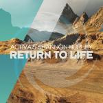 ACTIVA & SHANNON HURLEY – RETURN TO LIFE