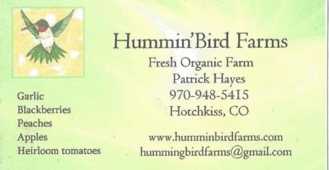 Patrick Hayes Hummin' Bird Farms Hotchkiss Colorado Seed Garlic Blackberries Peaches Apples Heirloom Tomatoes