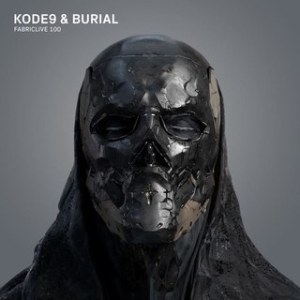 Kode9 & Burial – Fabriclive 100