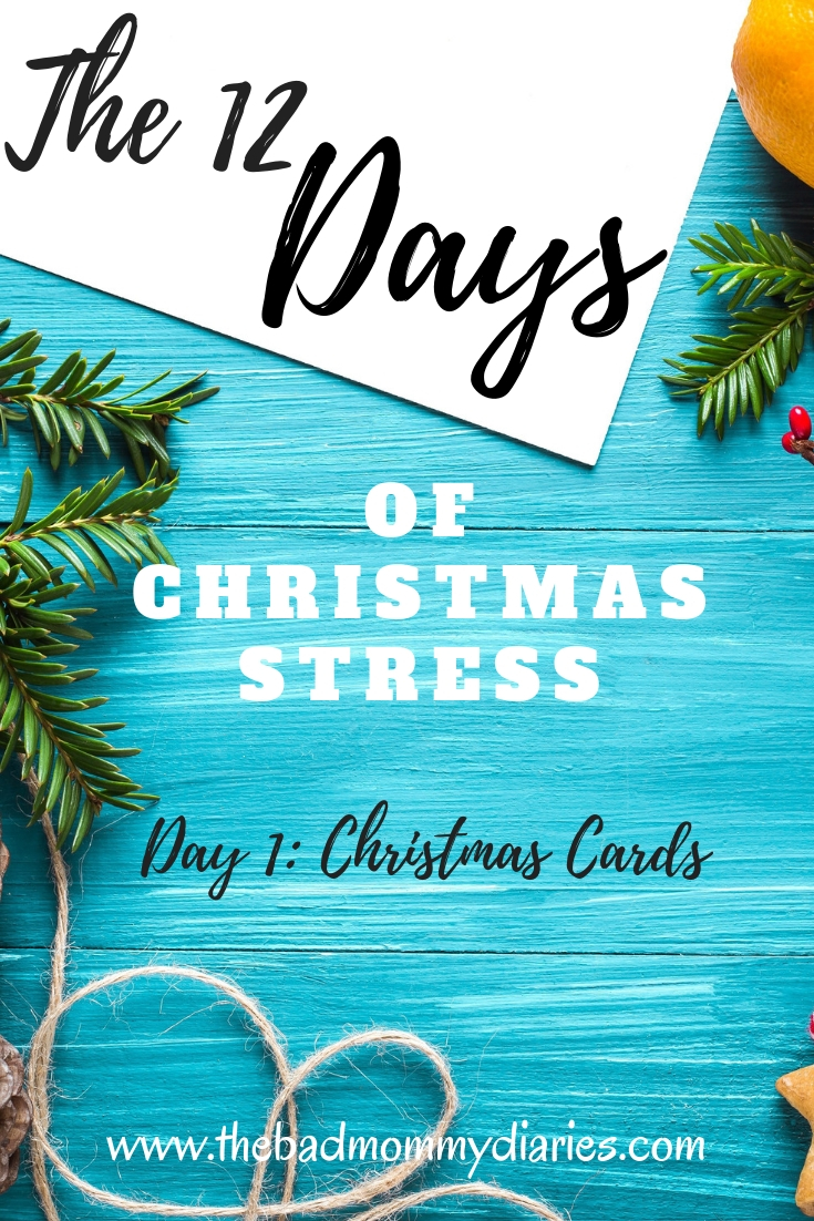 The 12 Days of Christmas Stress---Day 1: Christmas Cards