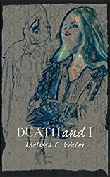 Death and I - Melissa C. Water