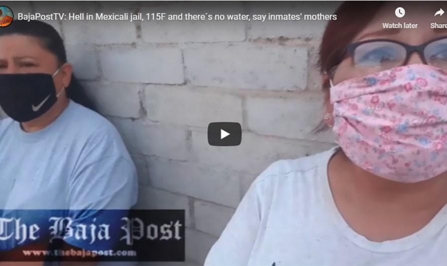 (video)Infierno en la cárcel de Mexicali, 48 grados, sin agua, madres de internos exigen solución al problema