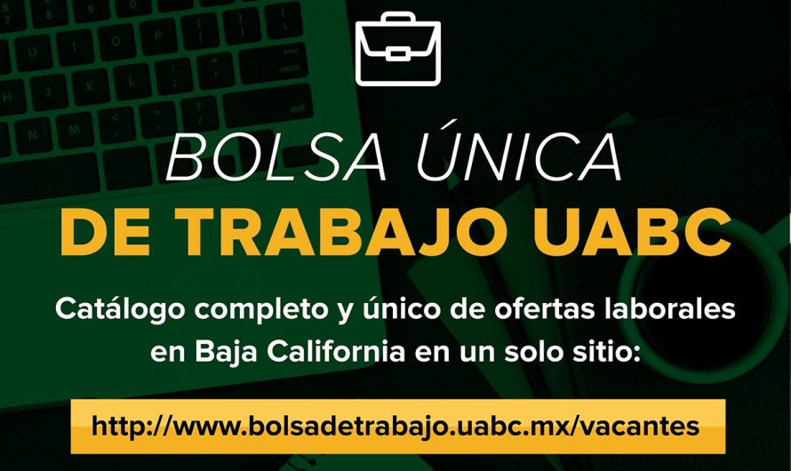 Renueva su Bolsa Única de Trabajo la Universidad Autónoma de Baja California para apoyo a egresados