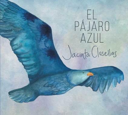 Jacinta Clusellas | El Pajaro Azul