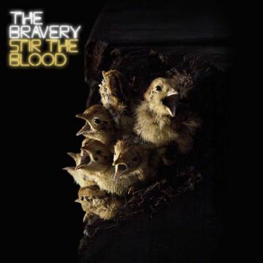 The Bravery | Stir The Blood