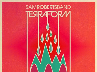 Sam Roberts Band | Terraform
