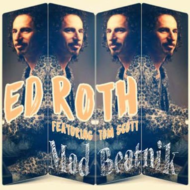 Ed Roth | Mad Beatnik feat. Tom Scott