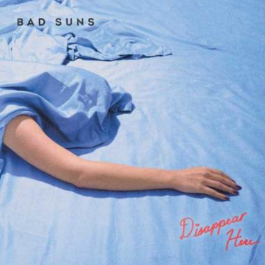 Bad Suns | Disappear Here