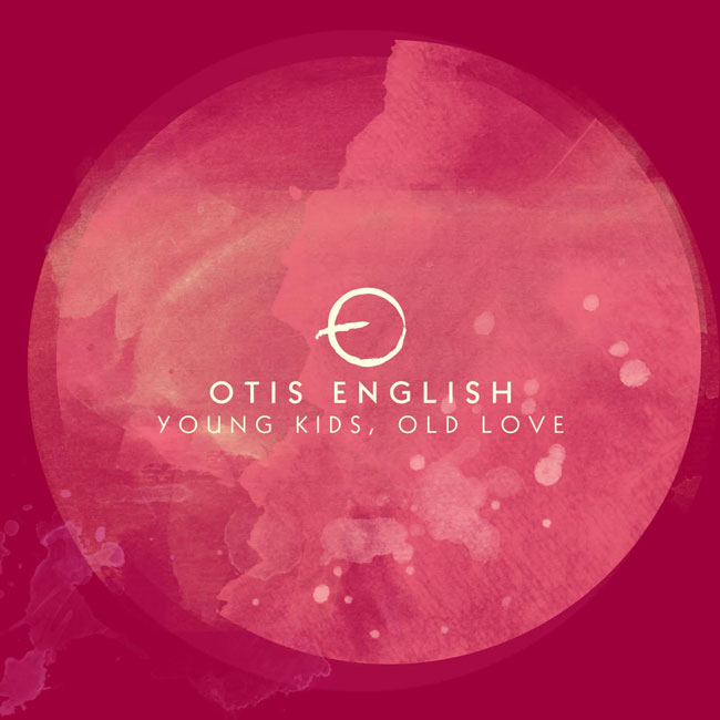Otis English | Young Kids, Old Love | Bakery Mastering