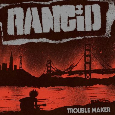 Rancid | Trouble Maker