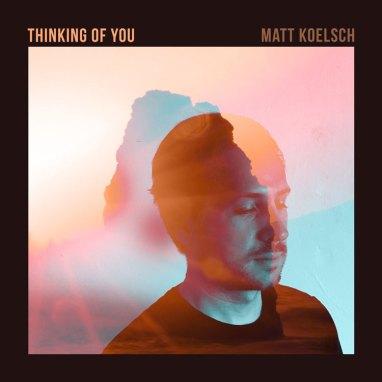 Matt Koelsch | Thinking of You