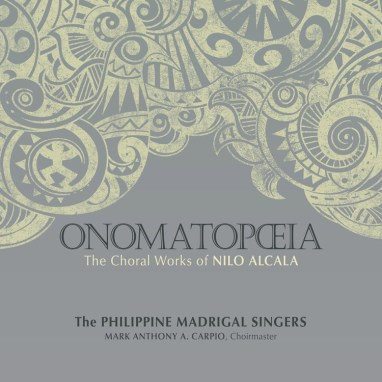Philippine Madrigal Singers | Onomatopoeia: The Choral Works of Nilo Alcala