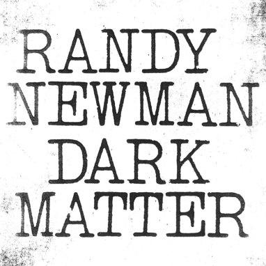 Randy Newman | Dark Matter (Vinyl)