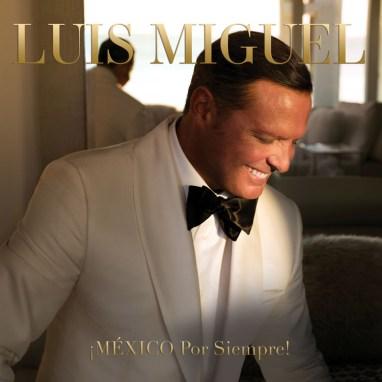 Luis Miguel | ¡MÉXICO Por Siempre!