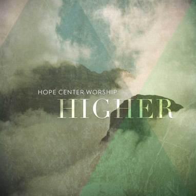 Hope Center Worship | Higher