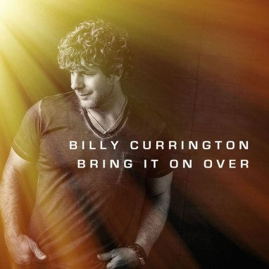 Billy Currington | Bring it Over