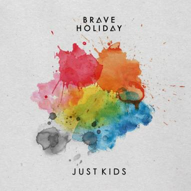 Brave Holiday | Just Kids