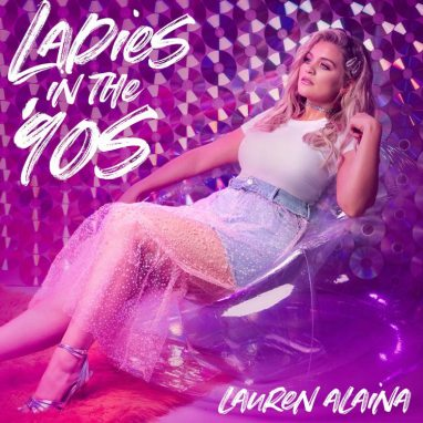 Lauren Alaina | Ladies in the '90s