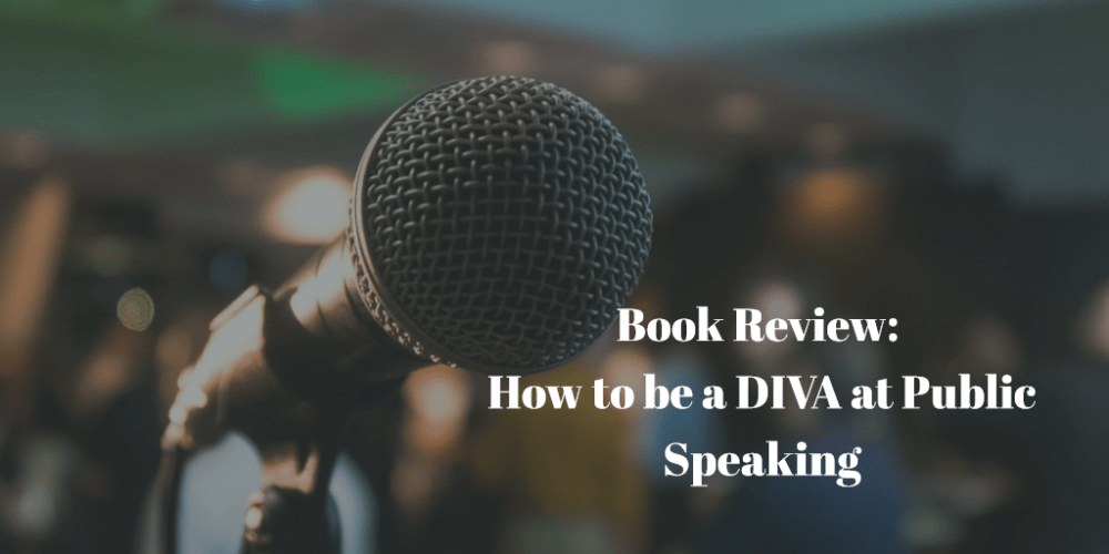 Book Review:  How to be a DIVA at Public Speaking