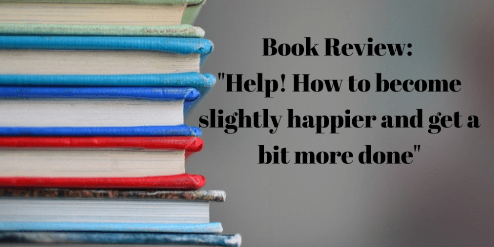 "Book Review: ""HELP!"" by Oliver Burkeman"