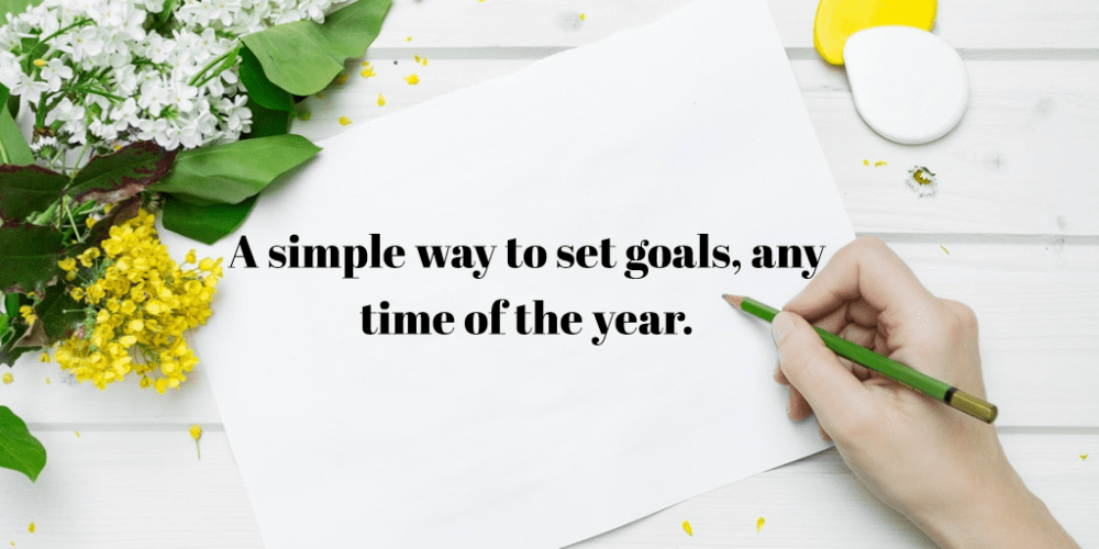 A simple way to set goals, any time of the year