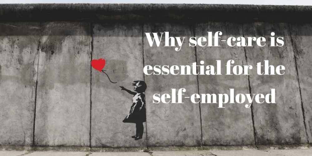 Why self-care is essential for the self-employed